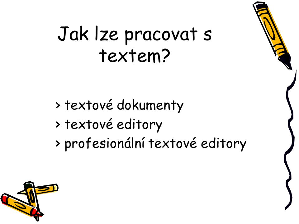 Jak lze pracovat s textem
