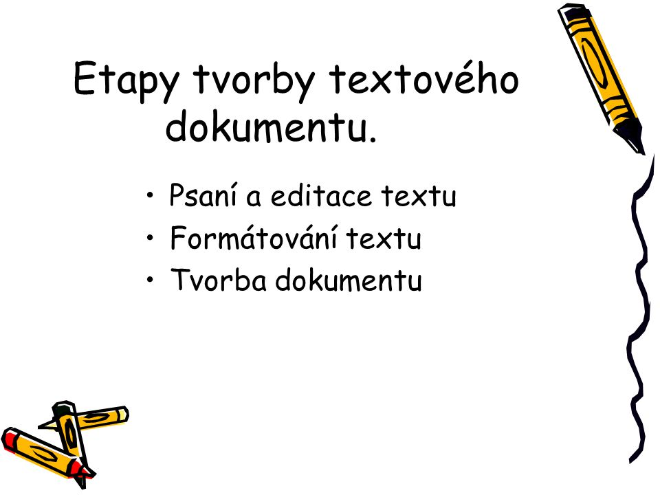 Etapy tvorby textového dokumentu.