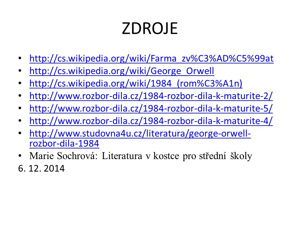 ZDROJE http://cs.wikipedia.org/wiki/Farma_zv%C3%AD%C5%99at