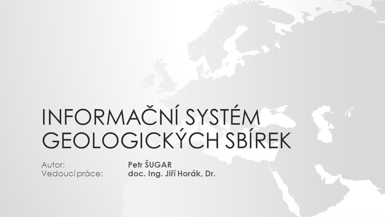 INFORMAČNÍ SYSTÉM GEOLOGICKÝCH SBÍREK