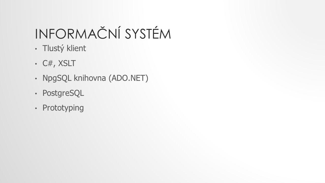 Informační systém Tlustý klient C#, XSLT NpgSQL knihovna (ADO.NET)
