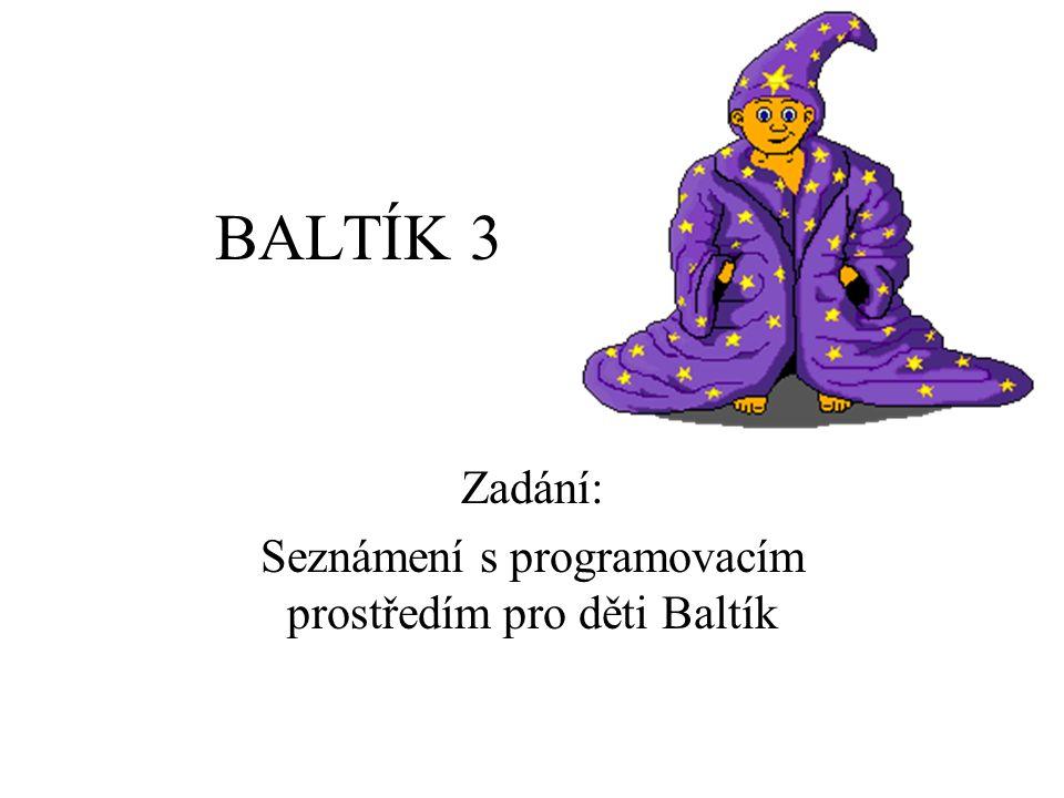 Zadání: Seznámení s programovacím prostředím pro děti Baltík