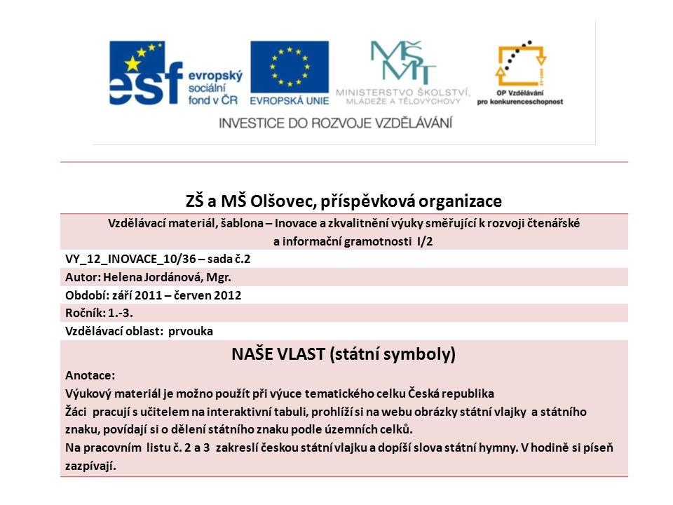 ZŠ a MŠ Olšovec, příspěvková organizace NAŠE VLAST (státní symboly)