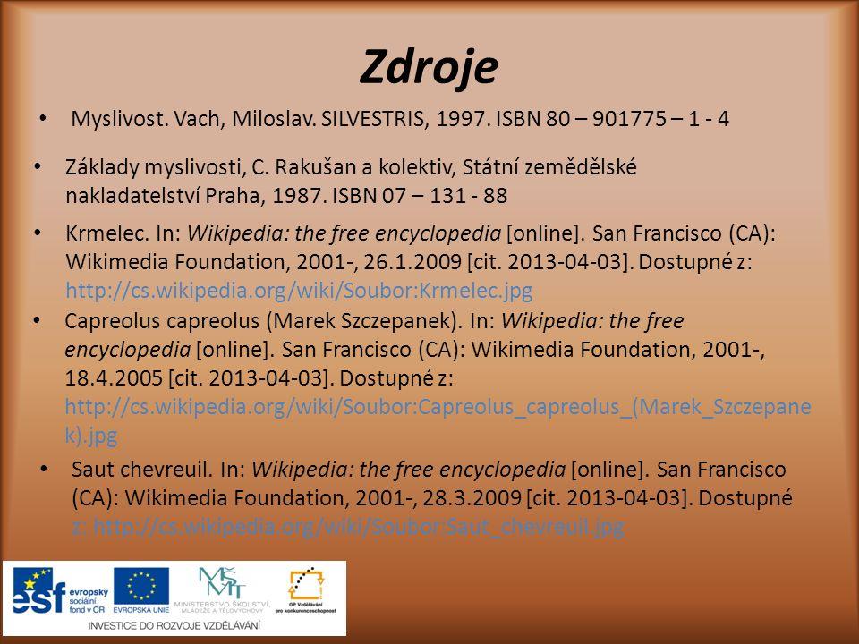 Zdroje Myslivost. Vach, Miloslav. SILVESTRIS, 1997. ISBN 80 – 901775 – 1 - 4.