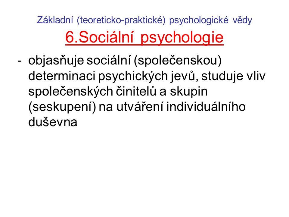 Základní (teoreticko-praktické) psychologické vědy 6