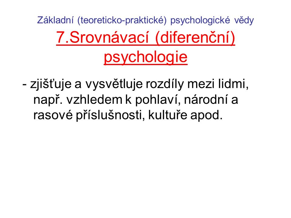 Základní (teoreticko-praktické) psychologické vědy 7
