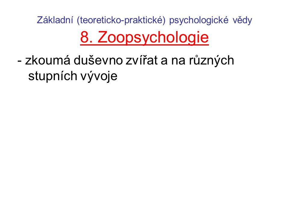 Základní (teoreticko-praktické) psychologické vědy 8. Zoopsychologie