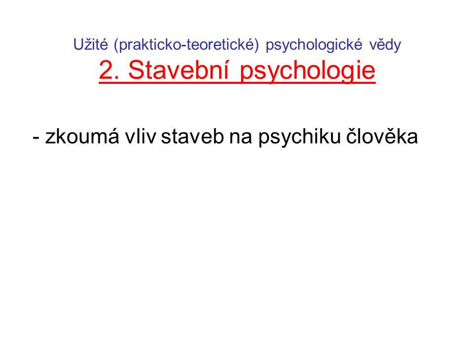 Užité (prakticko-teoretické) psychologické vědy 2. Stavební psychologie