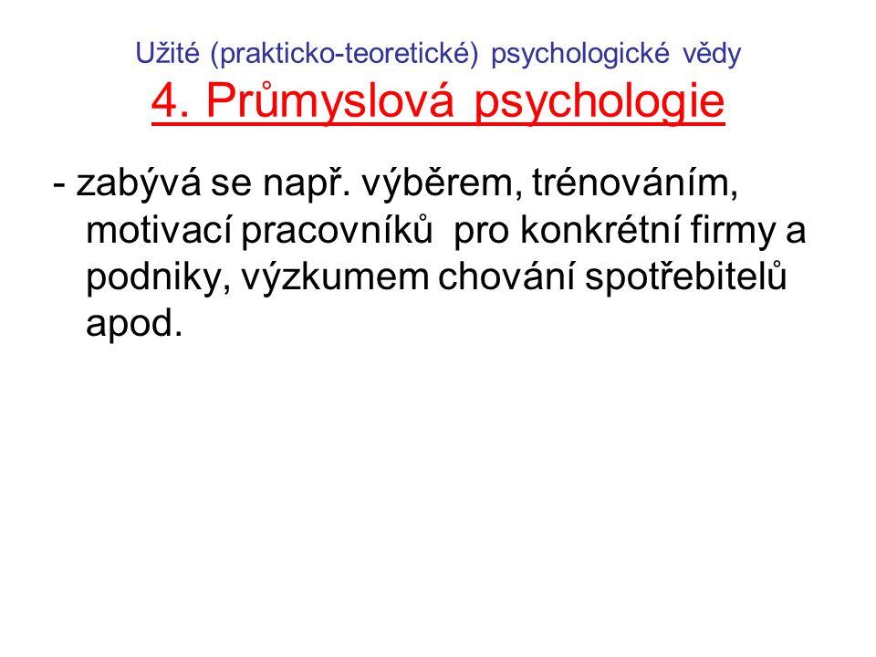 Užité (prakticko-teoretické) psychologické vědy 4