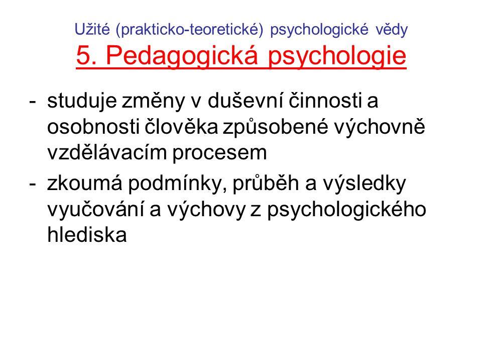 Užité (prakticko-teoretické) psychologické vědy 5
