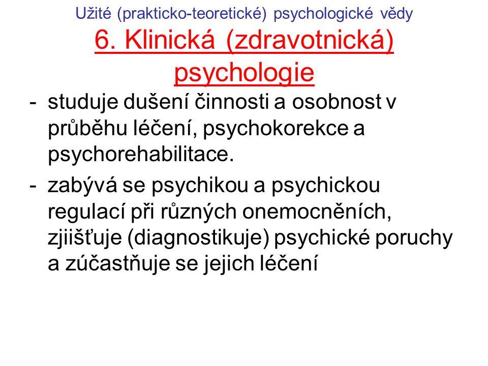 Užité (prakticko-teoretické) psychologické vědy 6