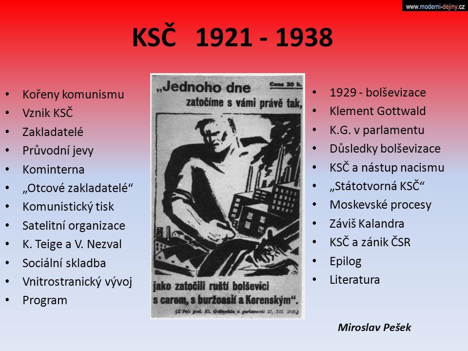 KSČ 1921 - 1938 1929 - bolševizace Kořeny komunismu Klement Gottwald