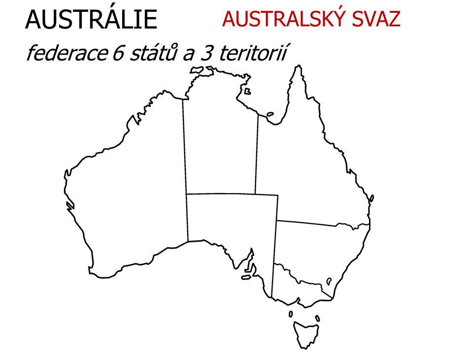 AUSTRÁLIE AUSTRALSKÝ SVAZ federace 6 států a 3 teritorií