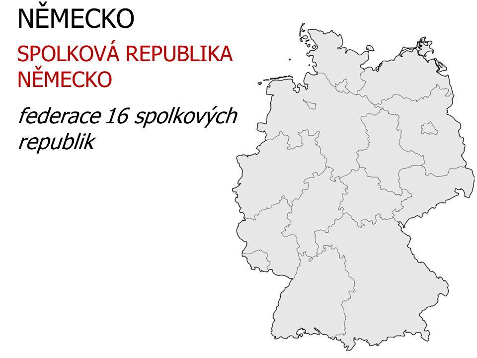 NĚMECKO SPOLKOVÁ REPUBLIKA NĚMECKO federace 16 spolkových republik