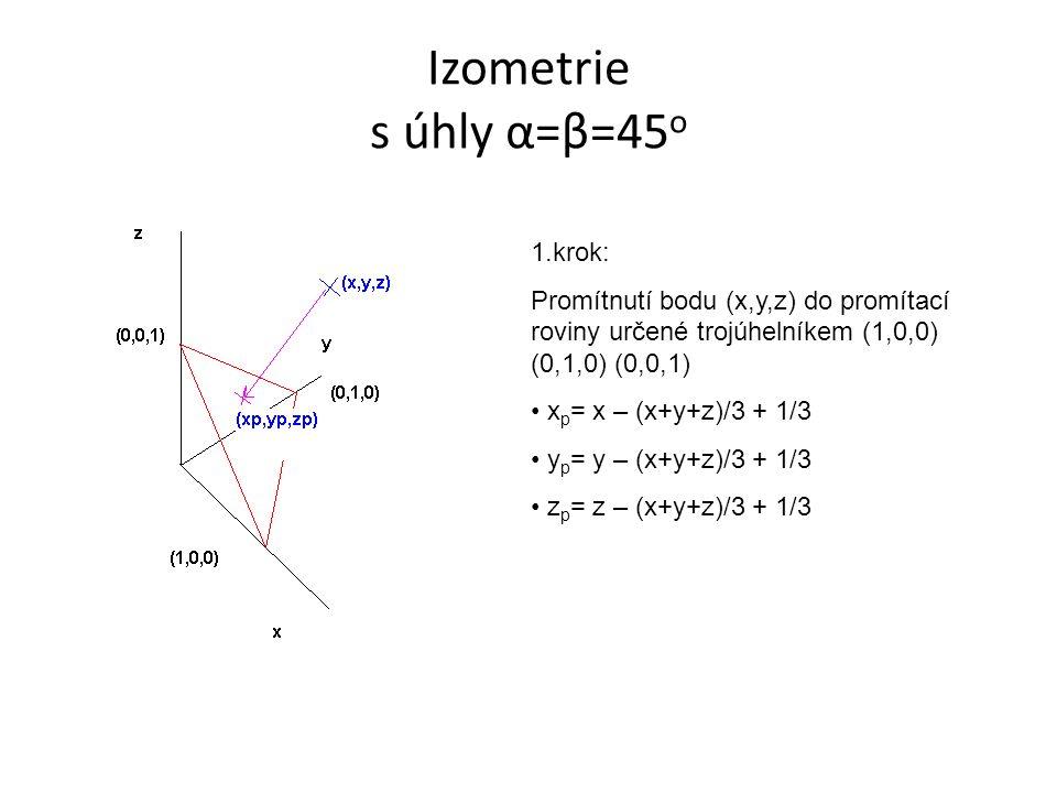 Izometrie s úhly α=β=45o 1.krok: