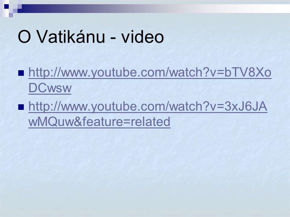 O Vatikánu - video http://www.youtube.com/watch v=bTV8XoDCwsw