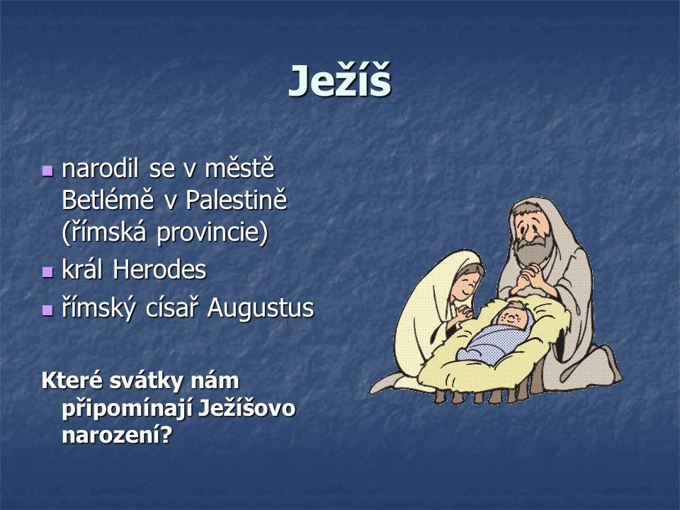 Ježíš narodil se v městě Betlémě v Palestině (římská provincie)