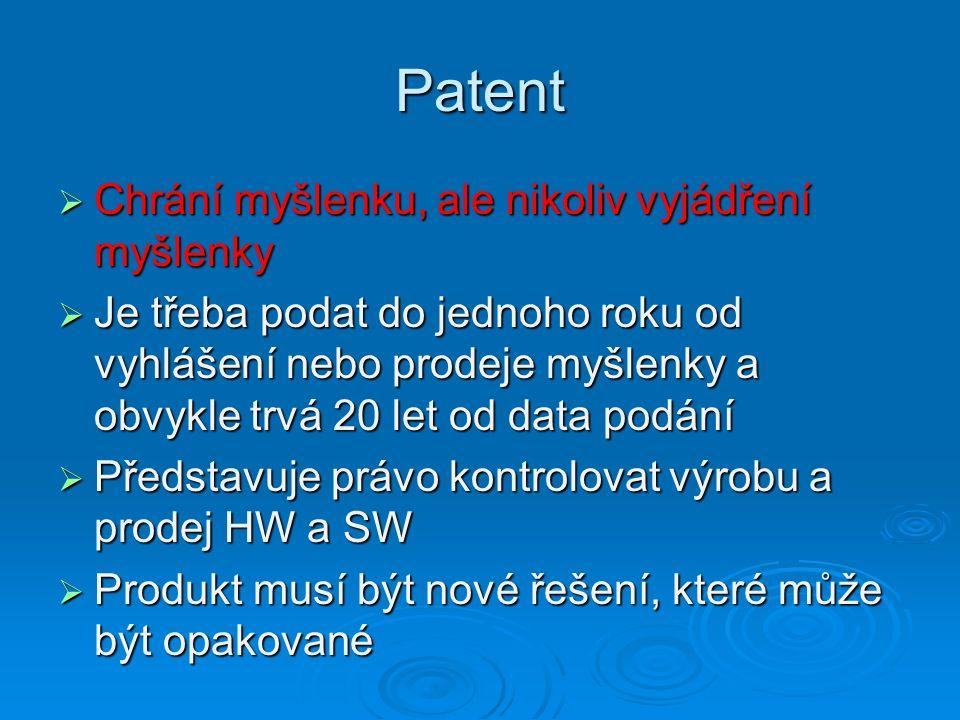 Patent Chrání myšlenku, ale nikoliv vyjádření myšlenky