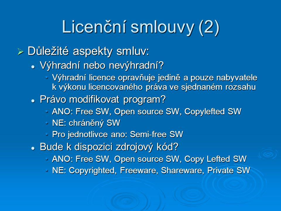 Licenční smlouvy (2) Důležité aspekty smluv: Výhradní nebo nevýhradní