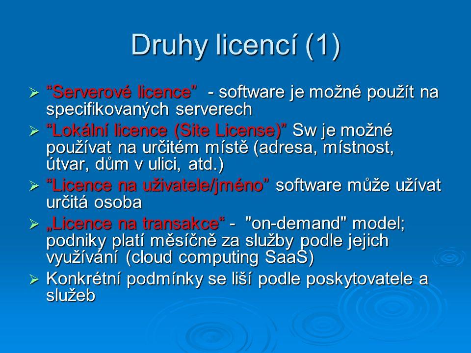 Druhy licencí (1) Serverové licence - software je možné použít na specifikovaných serverech.