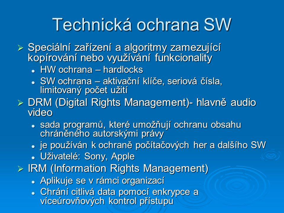 Technická ochrana SW Speciální zařízení a algoritmy zamezující kopírování nebo využívání funkcionality.