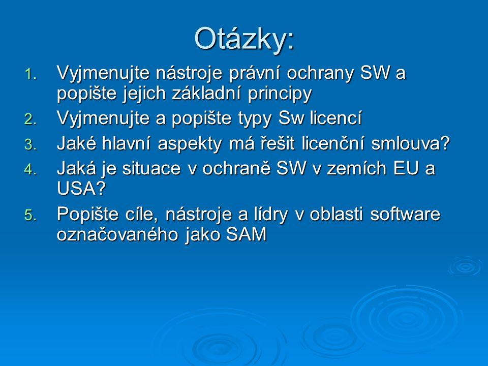 Otázky: Vyjmenujte nástroje právní ochrany SW a popište jejich základní principy. Vyjmenujte a popište typy Sw licencí.