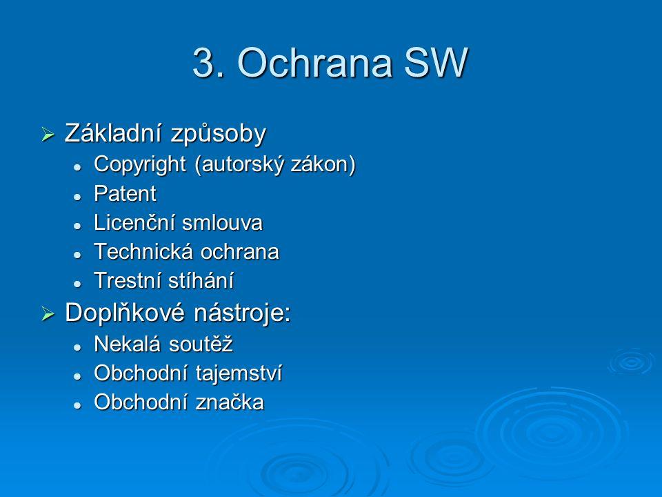 3. Ochrana SW Základní způsoby Doplňkové nástroje: