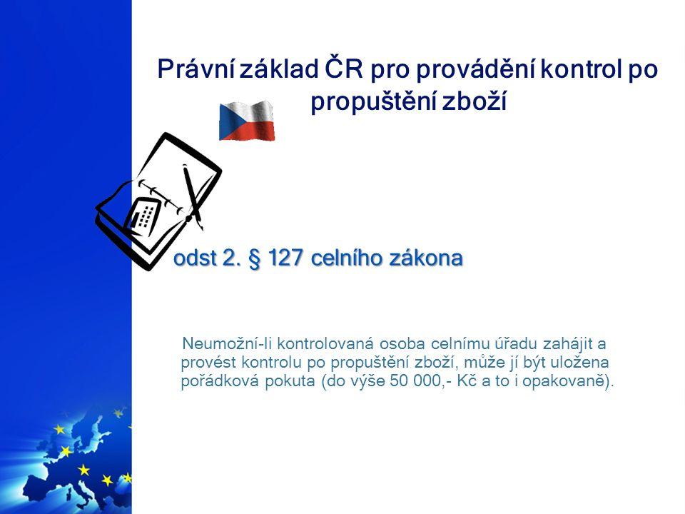 Právní základ ČR pro provádění kontrol po propuštění zboží
