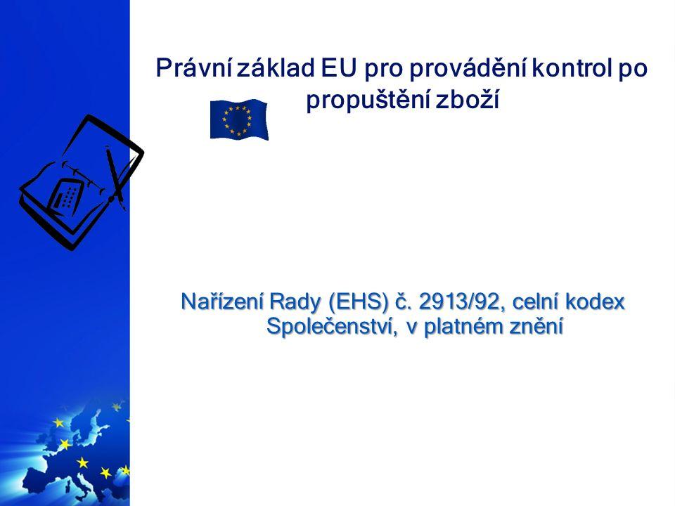 Právní základ EU pro provádění kontrol po propuštění zboží