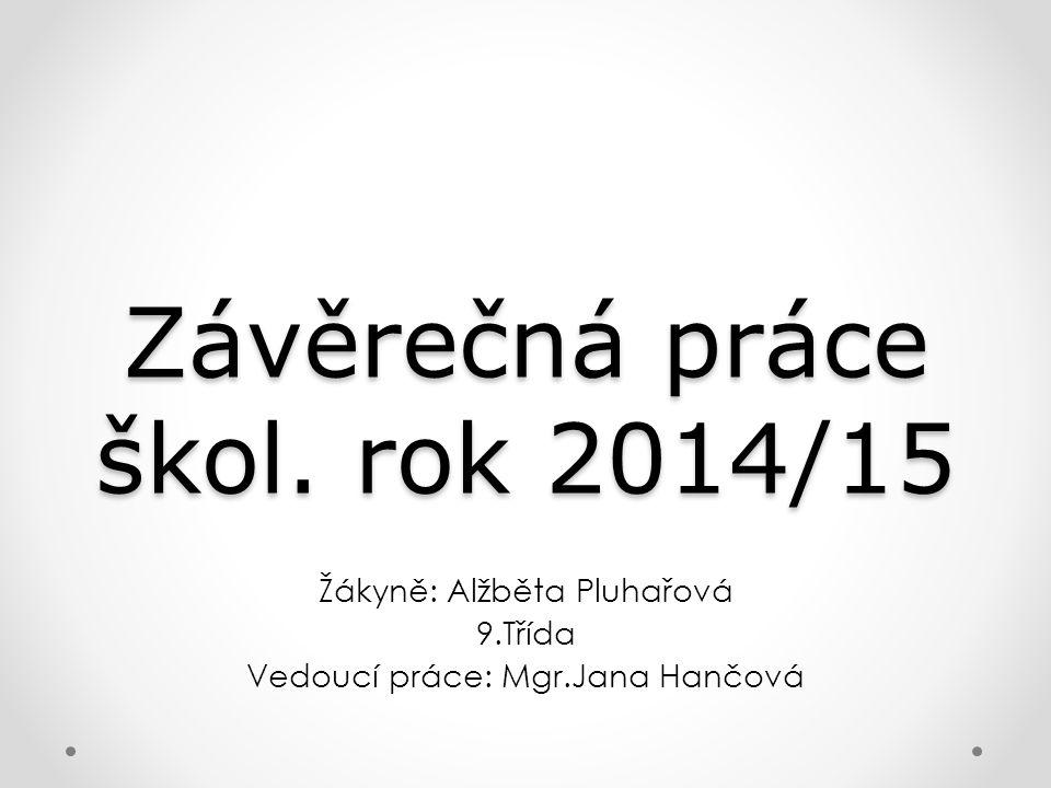 Závěrečná práce škol. rok 2014/15