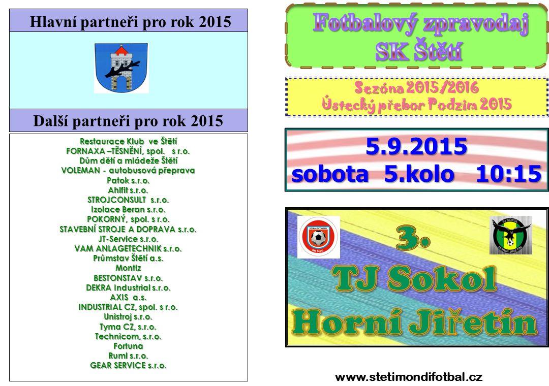 3. TJ Sokol Horní Jiřetín SK Štětí 5.9.2015 sobota 5.kolo 10:15