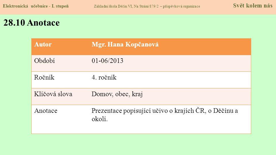 28.10 Anotace Autor Mgr. Hana Kopčanová Období 01-06/2013 Ročník