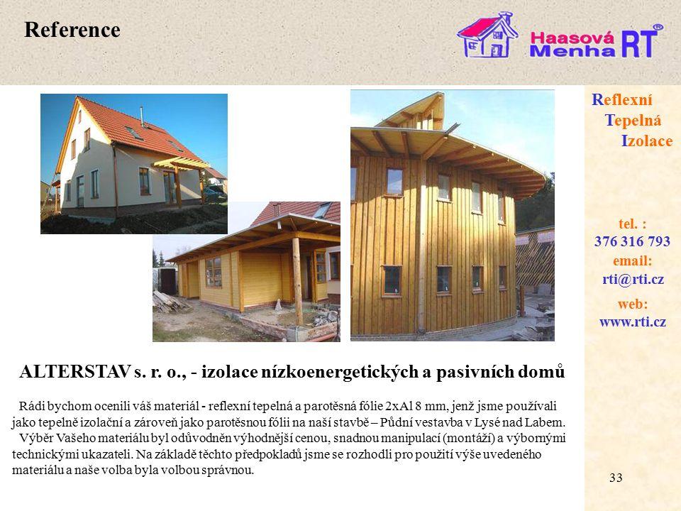 Reference Reflexní Tepelná Izolace. tel. : 376 316 793. email: rti@rti.cz. web: www.rti.cz.