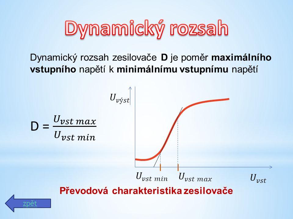 Dynamický rozsah D = 𝑈 𝑣𝑠𝑡 𝑚𝑎𝑥 𝑈 𝑣𝑠𝑡 𝑚𝑖𝑛