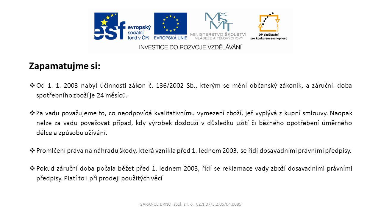 GARANCE BRNO, spol. s r. o. CZ.1.07/3.2.05/04.0085
