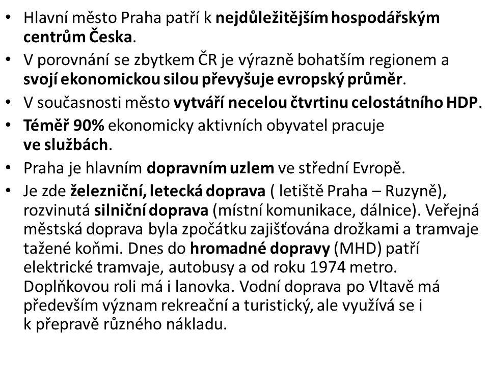Hlavní město Praha patří k nejdůležitějším hospodářským centrům Česka.