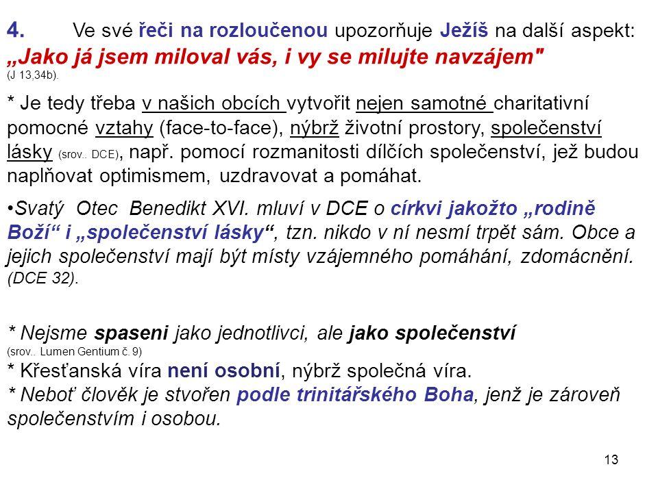 4. Ve své řeči na rozloučenou upozorňuje Ježíš na další aspekt: