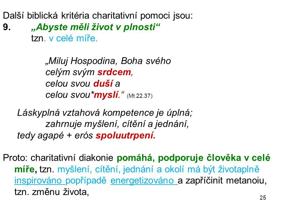 Další biblická kritéria charitativní pomoci jsou: