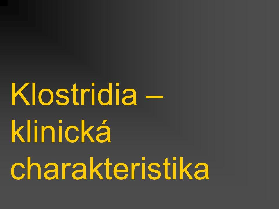 Klostridia – klinická charakteristika