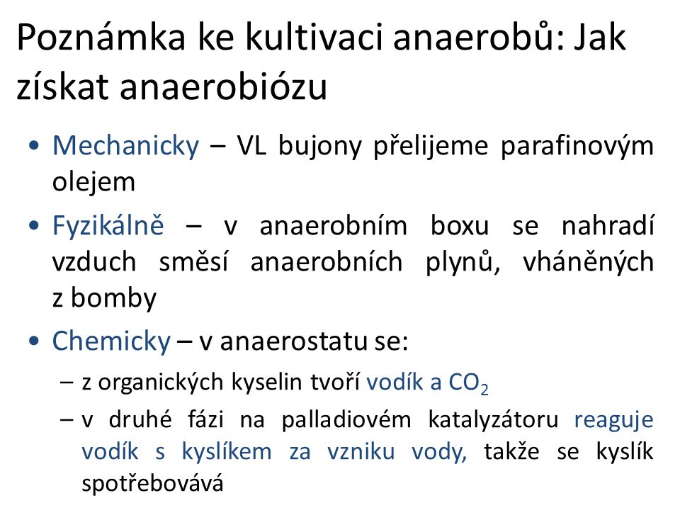 Poznámka ke kultivaci anaerobů: Jak získat anaerobiózu
