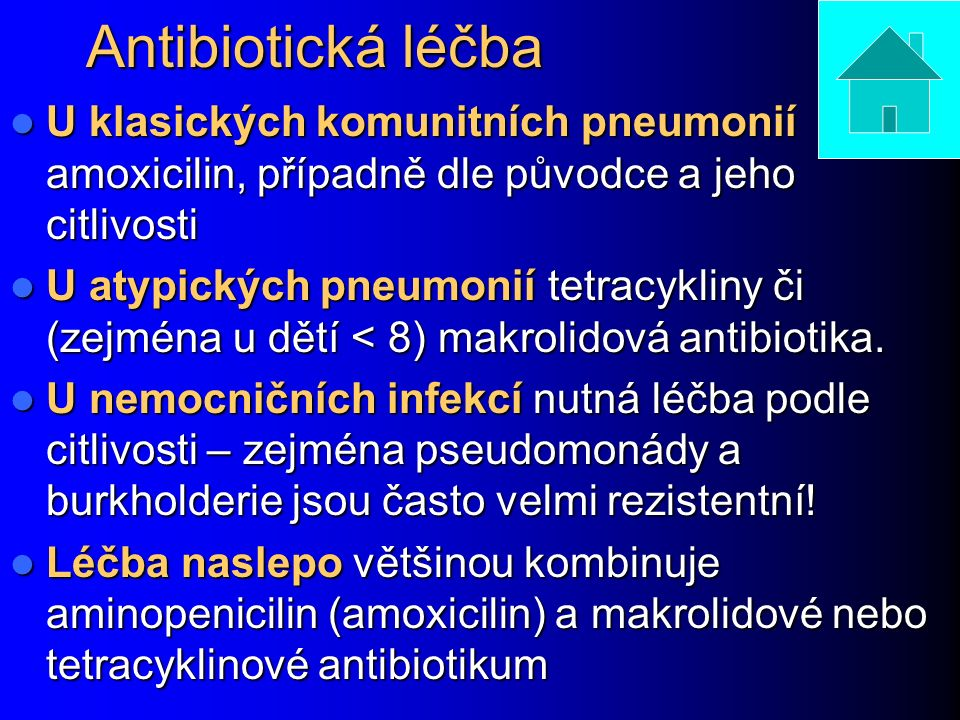 Antibiotická léčba U klasických komunitních pneumonií amoxicilin, případně dle původce a jeho citlivosti.