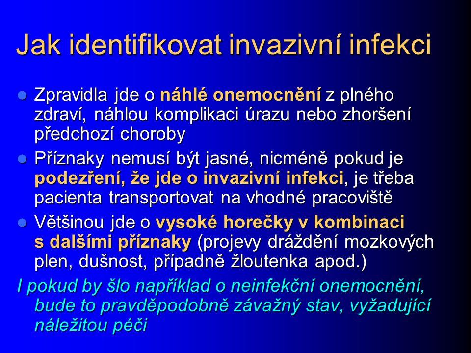 Jak identifikovat invazivní infekci