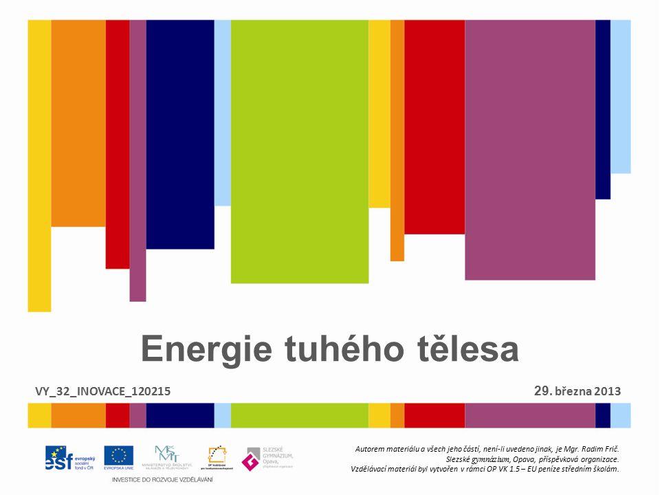 Energie tuhého tělesa VY_32_INOVACE_120215 29. března 2013