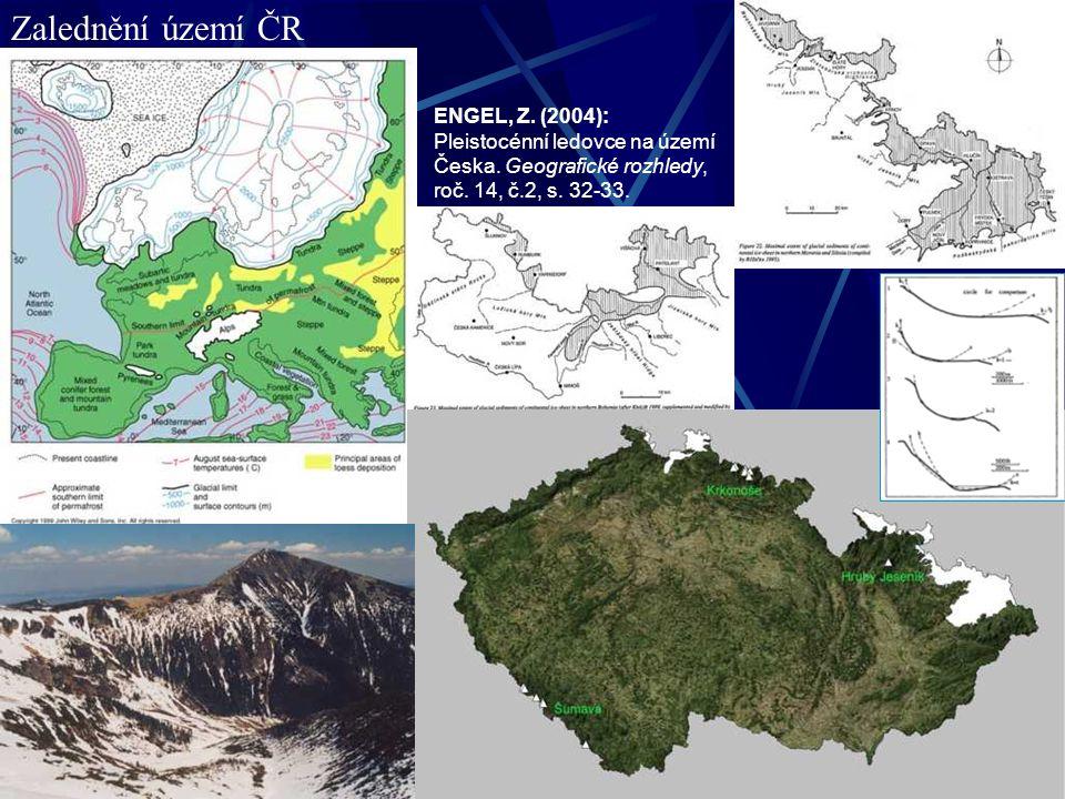 Zalednění území ČR ENGEL, Z. (2004): Pleistocénní ledovce na území Česka.