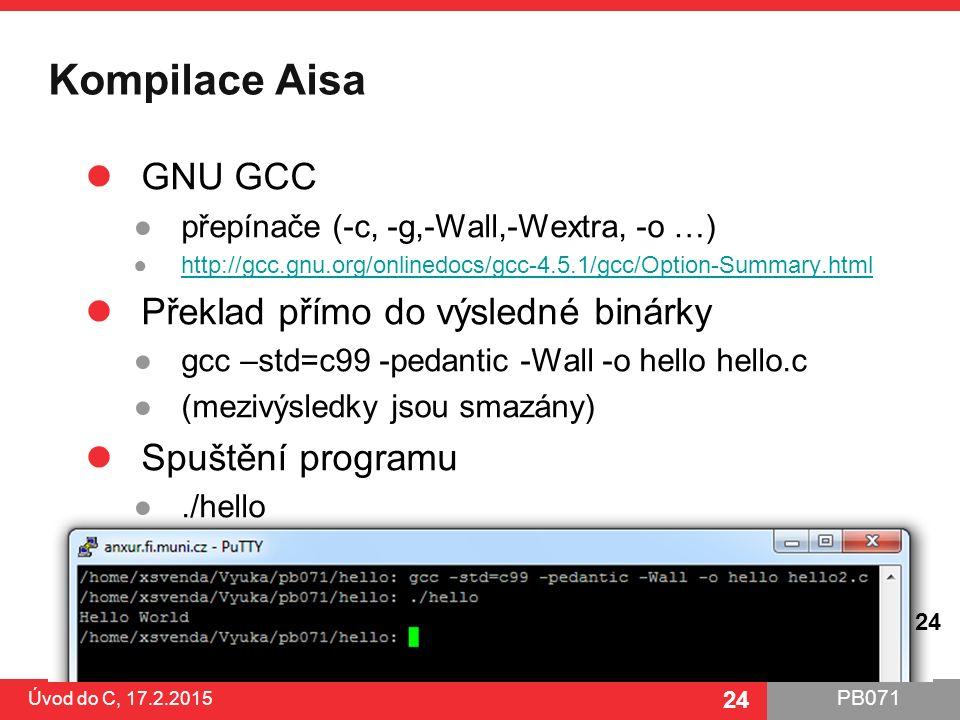 Kompilace Aisa GNU GCC Překlad přímo do výsledné binárky