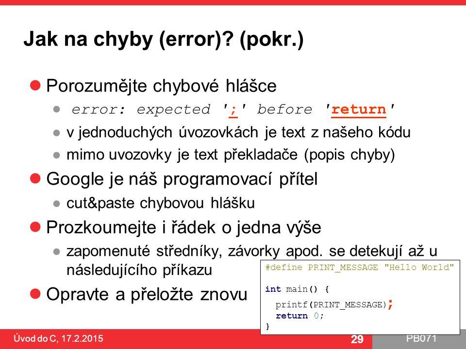 Jak na chyby (error) (pokr.)