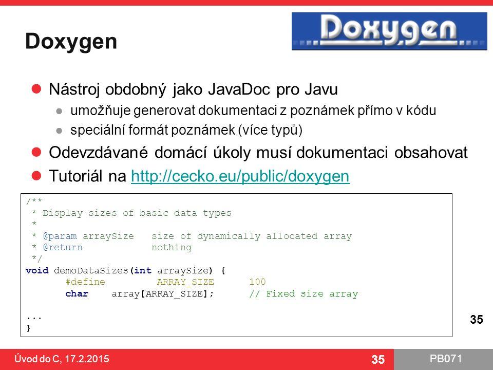 Doxygen Nástroj obdobný jako JavaDoc pro Javu