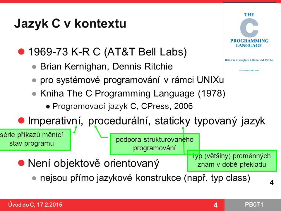 Jazyk C v kontextu 1969-73 K-R C (AT&T Bell Labs)