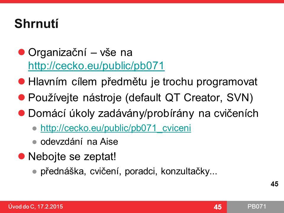 Shrnutí Organizační – vše na http://cecko.eu/public/pb071