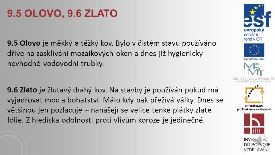 9.5 Olovo, 9.6 Zlato